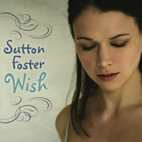 My Heart Was Set on You – sung by Sutton Foster